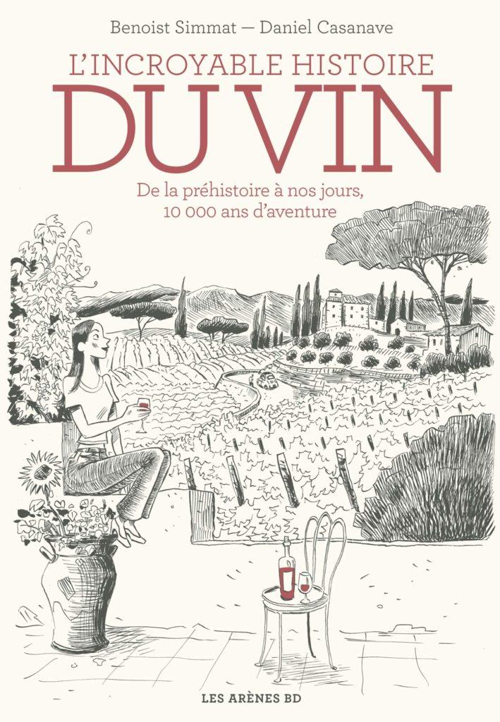 Addiction Alcool - Bande dessinée / L'incroyable histoire du vin de Benoist Simmat et Daniel Casanave