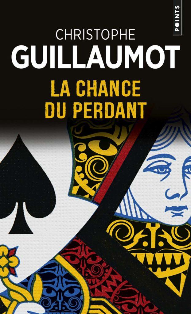 """Addiction Jeux de hasard et d'argent - Roman / """"La chance du perdant"""" De Christophe Guillaumot"""