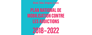 Addiction Toutes les addictions - Plan National de Mobilisation contre les addictions 2018 - 2022 : on attend la mobilisation nationale !