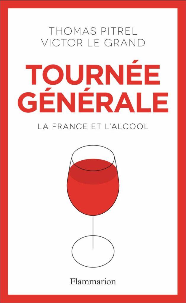"""Addiction Alcool - """"Tournée générale"""" Un ouvrage de Victor Le Grand et Thomas Pitrel"""
