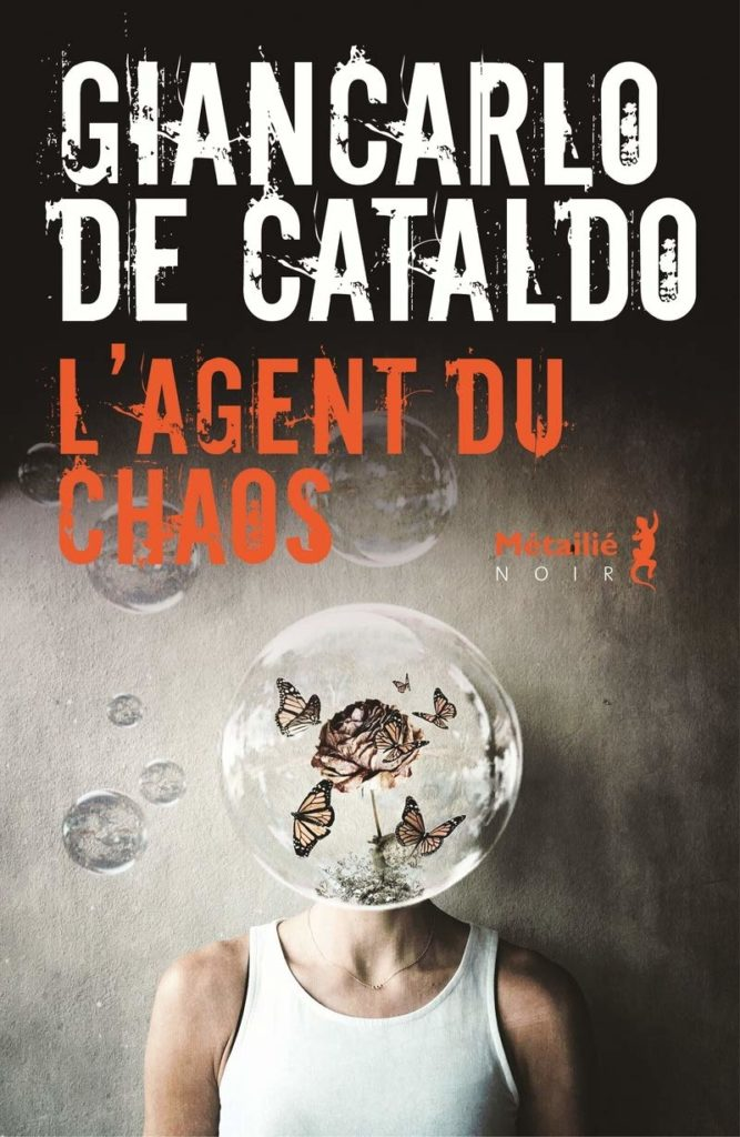"Addiction  - ""L'agent du chaos"" Un roman de Giancarlo de Cataldo"