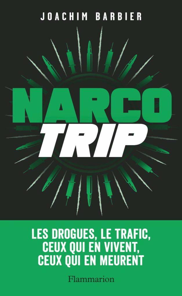 """Addiction Autres drogues - """"Narco Trip"""" une enquête de Joachim Barbier"""