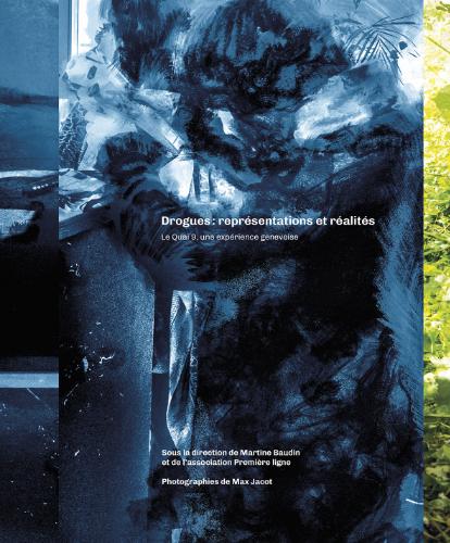 """Addiction Autres drogues - """"Drogues : représentations et réalités""""  Sous la direction de Martine Baudin et de l'Association Première ligne"""