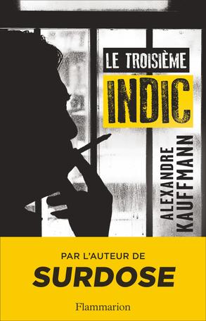 """Addiction Autres drogues - """"Le troisième indic"""" Une enquête d'Alexandre Kauffmann"""