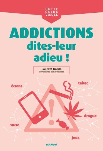 Addiction Toutes les addictions - Addictions, dites-leur adieu !