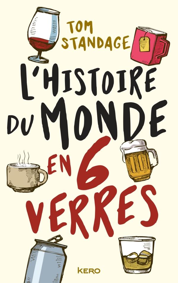 """Addiction Alcool - """"L'histoire du monde en six verres"""" Un ouvrage de Tom Standage"""