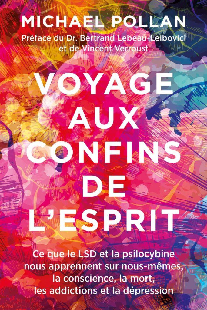 """Addiction Autres drogues - """"Voyage aux confins de l'esprit"""" Un ouvrage de Michael Pollan"""
