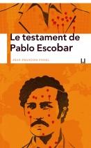 """Addiction Autres drogues - """"Le testament de Pablo Escobar"""" Un ouvrage de Jean-François Fogel"""