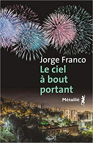 "Addiction Autres drogues - ""Le ciel à bout portant"", Un roman de Jorge Franco"