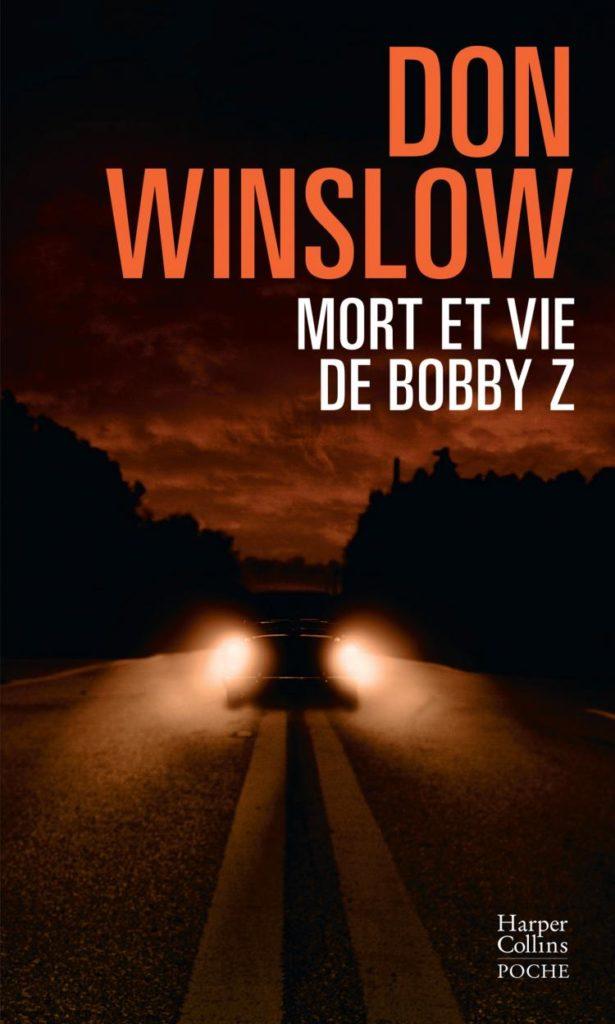 """Addiction Autres drogues - """"Mort et vie de Bobby Z"""" - Un roman de Don Winslow - Réédition en poche chez Harper Collins"""