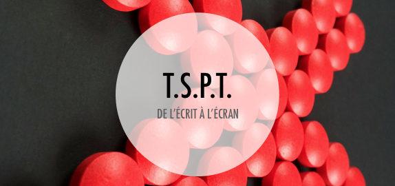 """""""T.S.P.T"""" - De l'écrit à l'écran"""